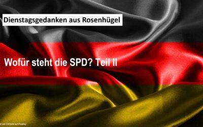 Wenn Politik auf die harte Realität trifft – Wofür steht die SPD? Teil II